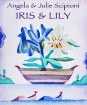 Iris & Lily Angela & Julie Scipioni Five in Bloom Fenraury 2015