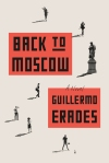 back to mosow Gullermo Erades