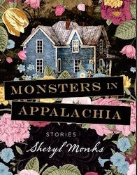 Things That Hide in the Dark: Sheryl Monks' Monsters in Appalachia